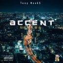 Tony Neek$ - Accent (Original Mix)