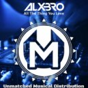 ALXBRO - All The Thing You Love (Original mix)