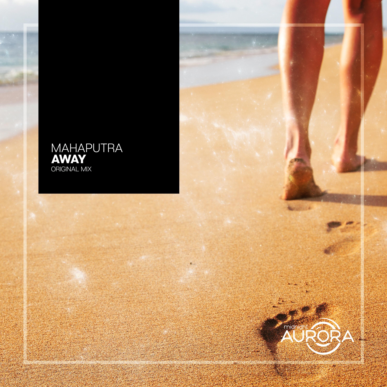 Mahaputra - Away (Original mix)