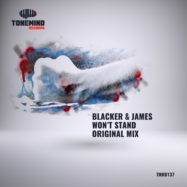 Blacker & James - Won\'t Stand (Original mix)