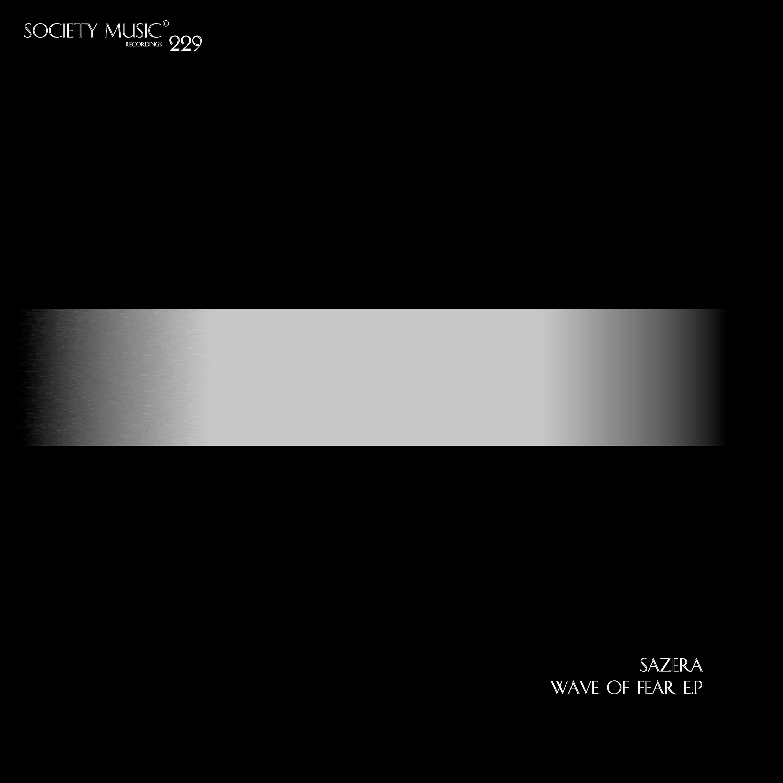 Sazera - Wave Of Fear (Original mix)