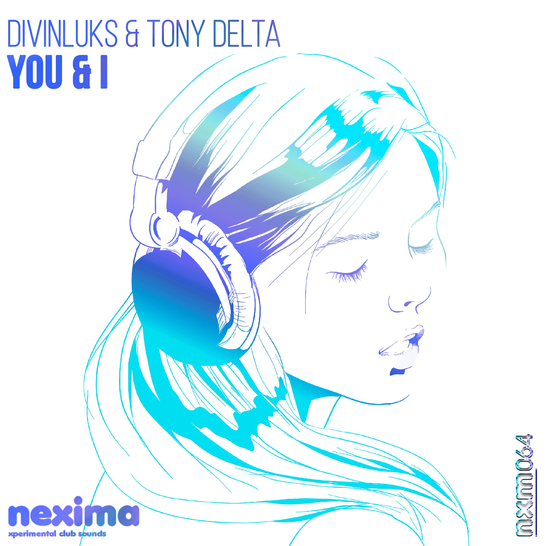Divinluks & Tony Delta - You & I (Original mix)