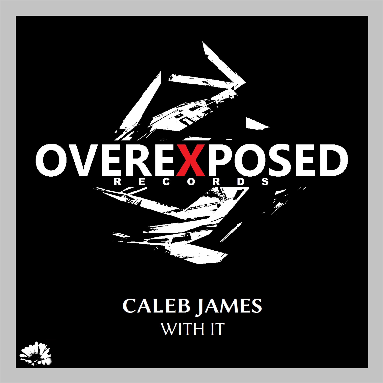 Caleb James - With It (Original mix)