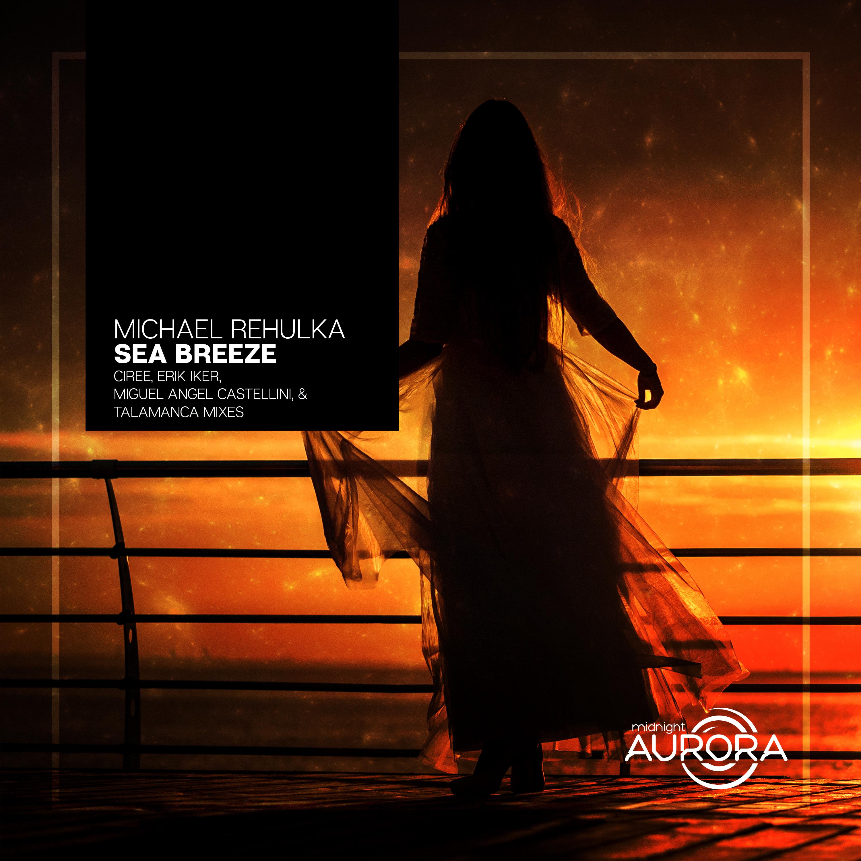 Michael Rehulka - Sea Breeze (Talamanca Remix)