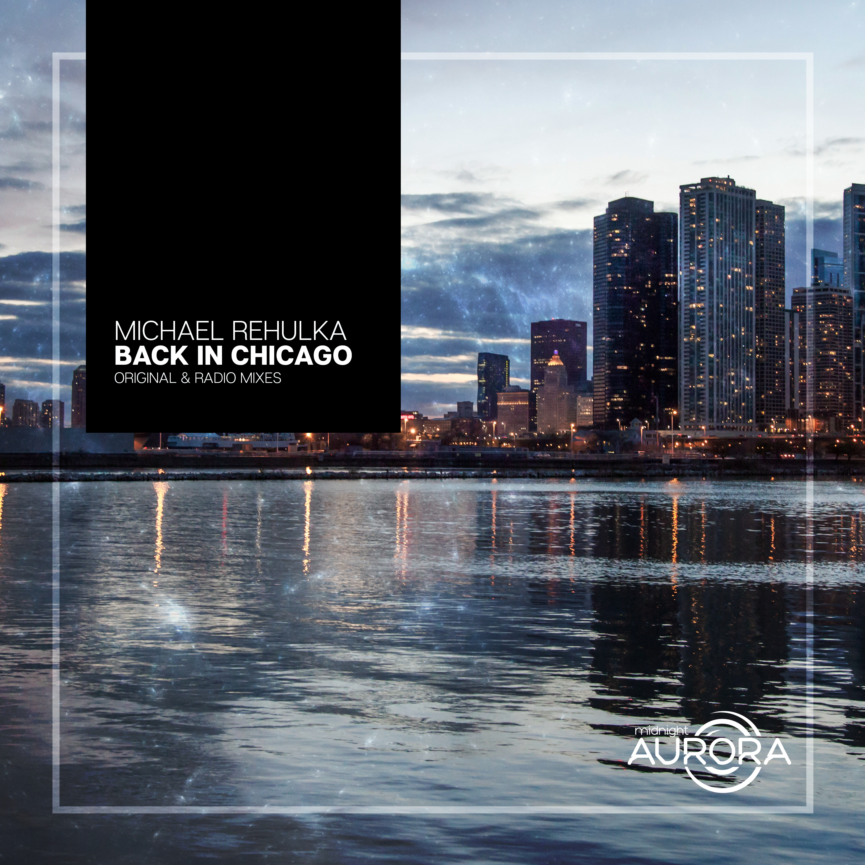 Michael Rehulka - Back In Chicago (Original mix)