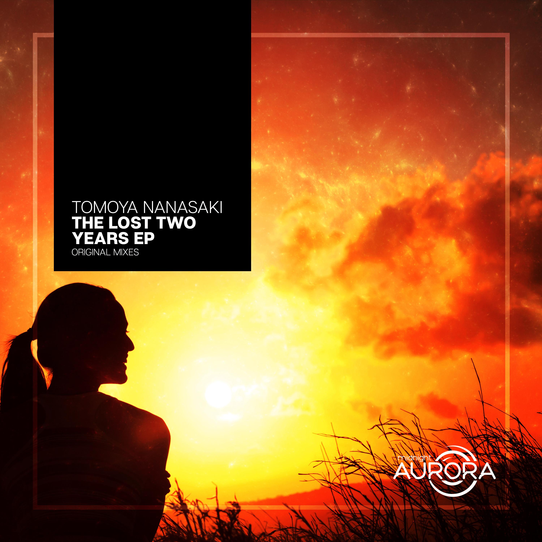 Tomoya Nanasaki - The Lost Two Years (Original mix)