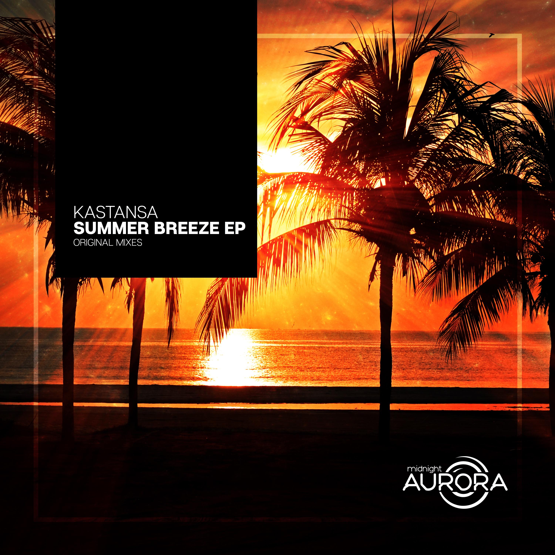 kastansa - Summer Breeze (Original mix)