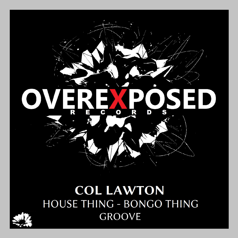 Col Lawton - House Thing Feat. Cris Slater (Original mix)