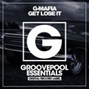 G-Mafia - Get Lose It (Club Mix)