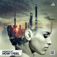 Monocat - How I Feel (Original mix)