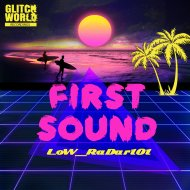 LoW_RaDar101 & DeDrecordz - First Sound (remix)