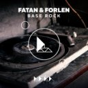 Fatan & Forlen - Base Rock (Original Mix)