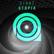 DTHRT - Utopia (Original Mix)