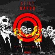Alike - Dafuq (Original Mix)