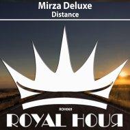 Mirza Deluxe - Distance (Original Mix)