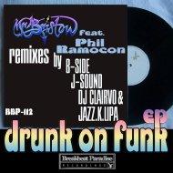 Mr Bristow  &  Phil Ramocon  - Drunk On Funk (feat. Phil Ramocon) (Jazz.K.lipa Moombathon Re-Rub)