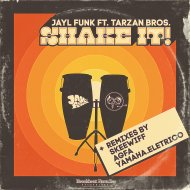 Jayl Funk  &  Tarzan Bros  - Shake It (feat. Tarzan Bros) (Skeewiff Remix)