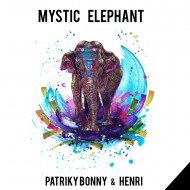 Patriky Bonny & Henri - Mystic Elephant (Rádio)