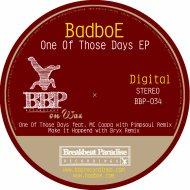 BadboE  - One of Those Days (Pimpsoul Remix)