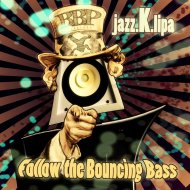 Jazz.K.lipa  - Follow the Bouncing Bass (Funkanomics Remix)