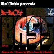 Mo-Matic - B-Boy Bass (Original Mix)