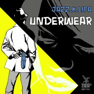 Jazz.K.lipa & Smith & Smart - Underwear (feat. Smith & Smart) (Original Mix)