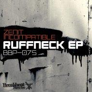 Zenit Incompatible - Ruffneck (Original Mix)