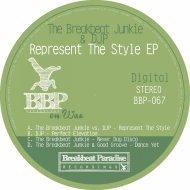 The Breakbeat Junkie & DJP - Represent The Style (Original Mix)