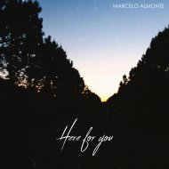 Marcelo Almonte - Here For You (Original Mix)
