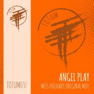 Angel Play - Miss you baby (Original Mix)