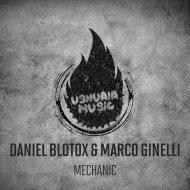 Daniel Blotox  &  Marco Ginelli  - Mechanic (Roby M Rage Remix)