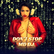 MD Dj - Dont\' Stop (Extended)