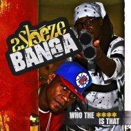 2Sleeze & Shoot\'em up Banga - Who Da **** that is (feat. Shoot\'em up Banga) (Original Mix)