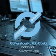 Carlos Acosta & Rob Costa - Indian Soul (Original Mix)