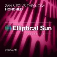 Zan & Ezi & Theølogy - Honored (Original Mix)
