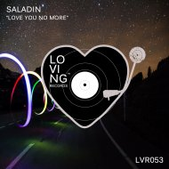 Saladin - Love You No More (Original Mix)