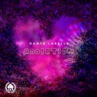 Danté LaBelle - Addiction (Original Mix)
