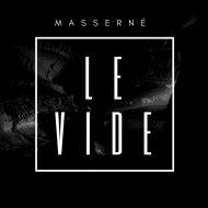 Masserne - Le Vide (Original Mix)
