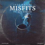 Jack Squire & Dak London - Misfits (feat. Dak London) (Original Mix)