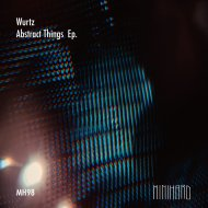 Wurtz - Abstract Things (Original mix)