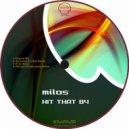 Milos  - Hit That B4 (Richard Scholtz Space Remix)