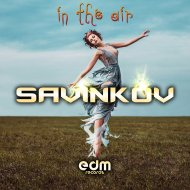 Savinkov - In The Air (Original Mix)