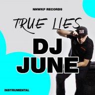 DJ June - True Lies (Instrumental)