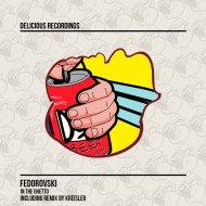 Fedorovski - In The Ghetto (Original Mix)