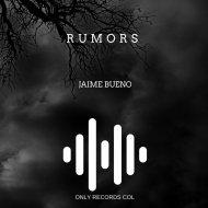 Jaime Bueno - Rumors (Original Mix)