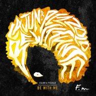 CAJUN & Pizzolo - Be With Me (Original Mix)