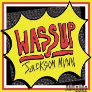Jackson Munn - WASSUP (Original Mix)