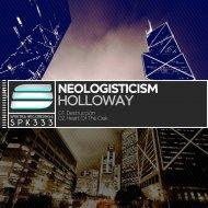 Neologisticism - Holloway (Original Mix)