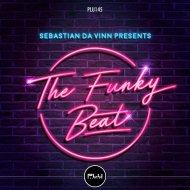 Sebastian Da Vinn - The Funky Beat (Original Mix)
