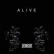 x1rox - Alive (Original Mix)